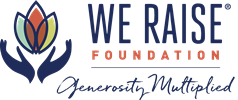 We Raise Foundation -- Generosity Multiplied